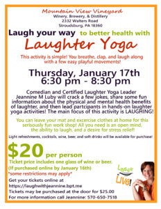 Know how to laugh and in need of a stress relief night?   Well, leave the mat and your spandex at home and come join us for Laughter Yoga lead by Comedian Jeannine Luby. This event is not a Comedy show, but even better a hands-on workshop! Laughter Yoga is a simple activity where you will breathe, clap, and laugh along to playful movements to relieve stress while Jeannine cracks a few jokes! Light refreshments, cocktails, wine, beer, and soft drinks will be available for purchase!  Tickets can be purchased online for $20.00 per person, but you may also purchase tickets at the door for $25.00 per person. (Ticket price includes one glass of wine or beer)